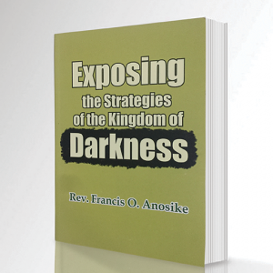 Exposing The Strategies of The Kingdom Of Darkness