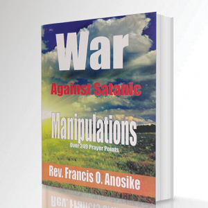 War Against Satanic Manipulations(Over 249 Prayer Points)