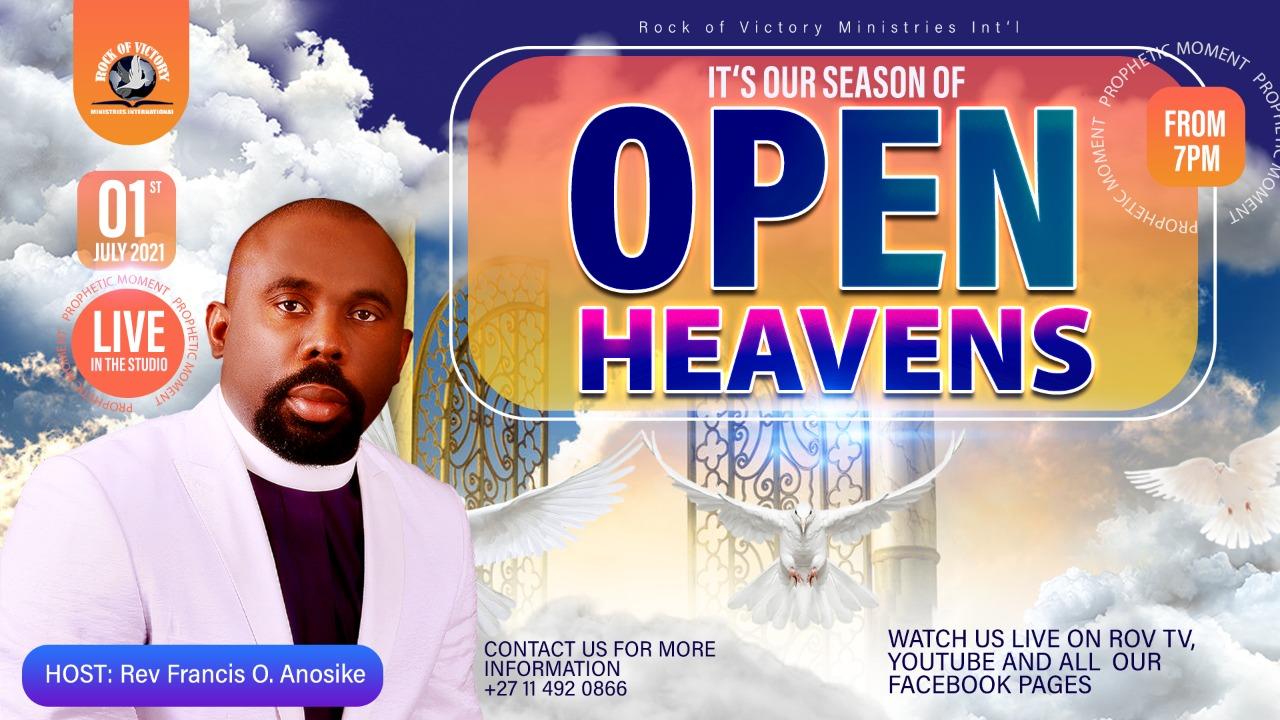 IT IS OUR SEASON OF OPEN HEAVENS